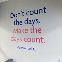 Dont Count the days Muhammed Ali wall quote school