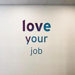 Love your job wall graphics